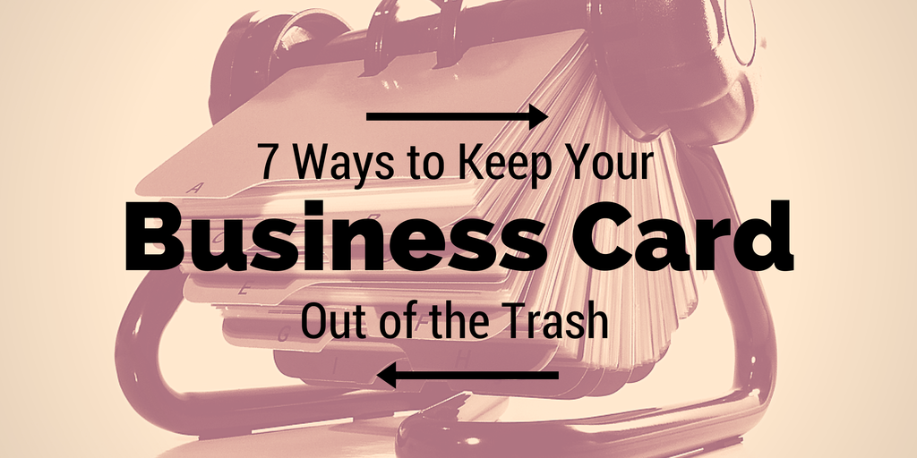 7 Ways to Keep Your Business Card Out of the Trash   Konhaus Print ...