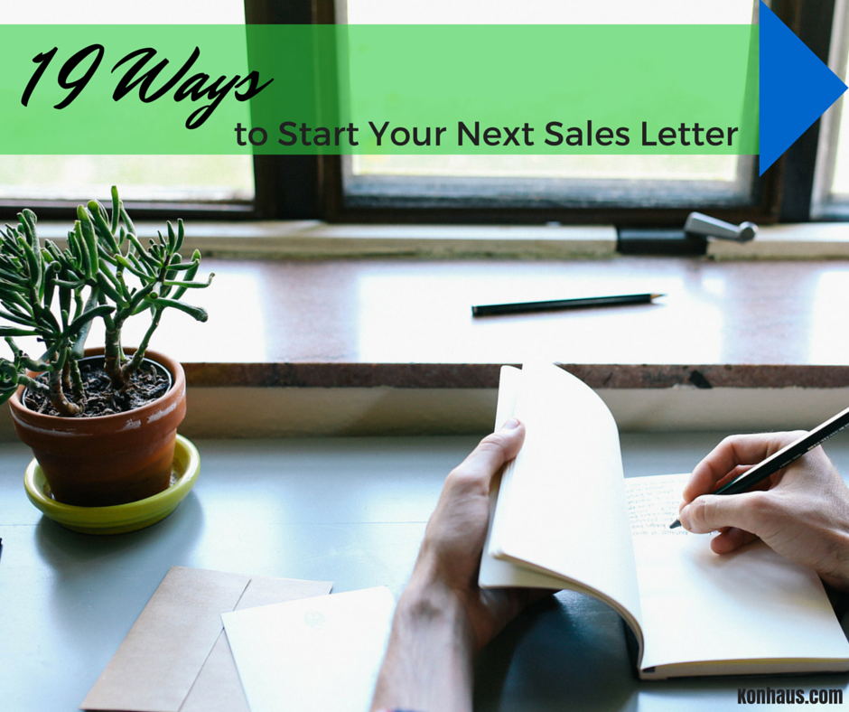 19 Ways To Start Your Next Sales Letter Konhaus